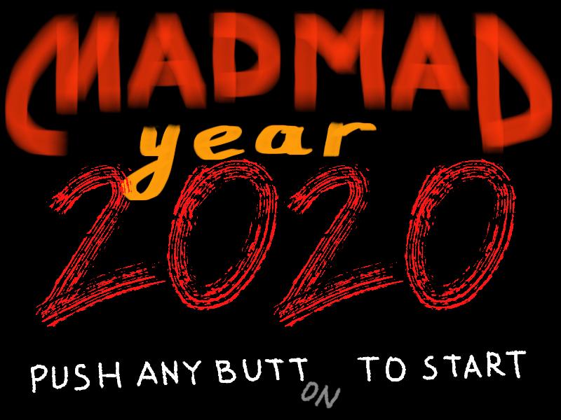 Хайп. Лого Mad Mad Year 2020 | Конкурс «Веселых и Хайповых» (завершен!)