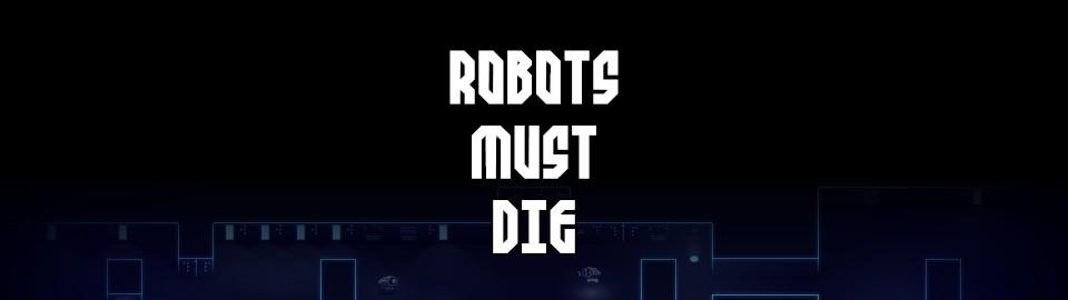 robots must die | Robots Must Die [конкурс шутеров]