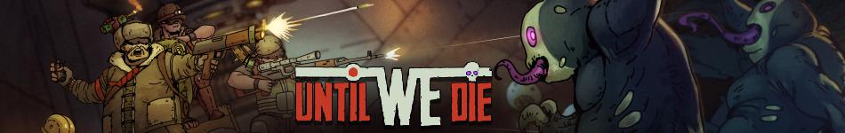 Logo | [ 2D ] Until We Die [ Стратегия ]